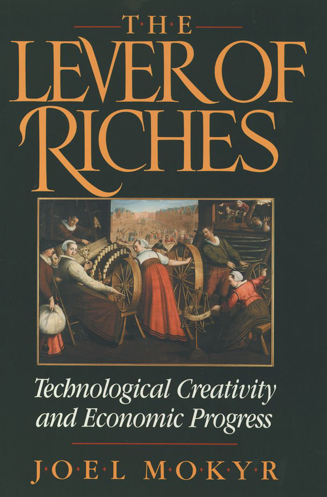 The Lever of Riches:Technological Creativity and Economic Progress