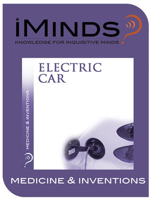 Electric Car: Medicine & Inventions By: iMinds