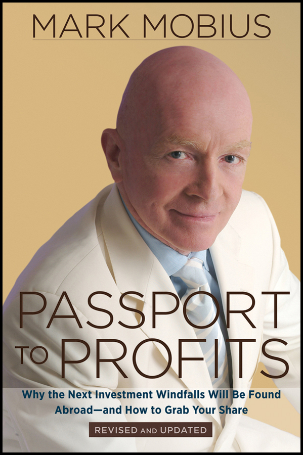 Passport to Profits By: Mark Mobius