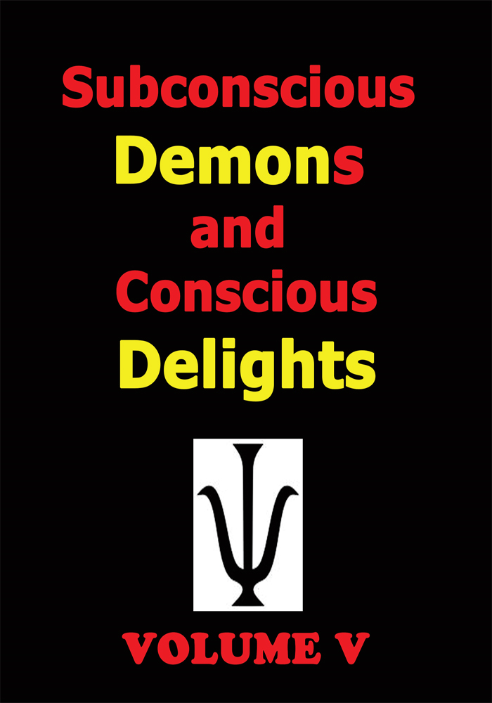 Subconscious Demons and Conscious Delights