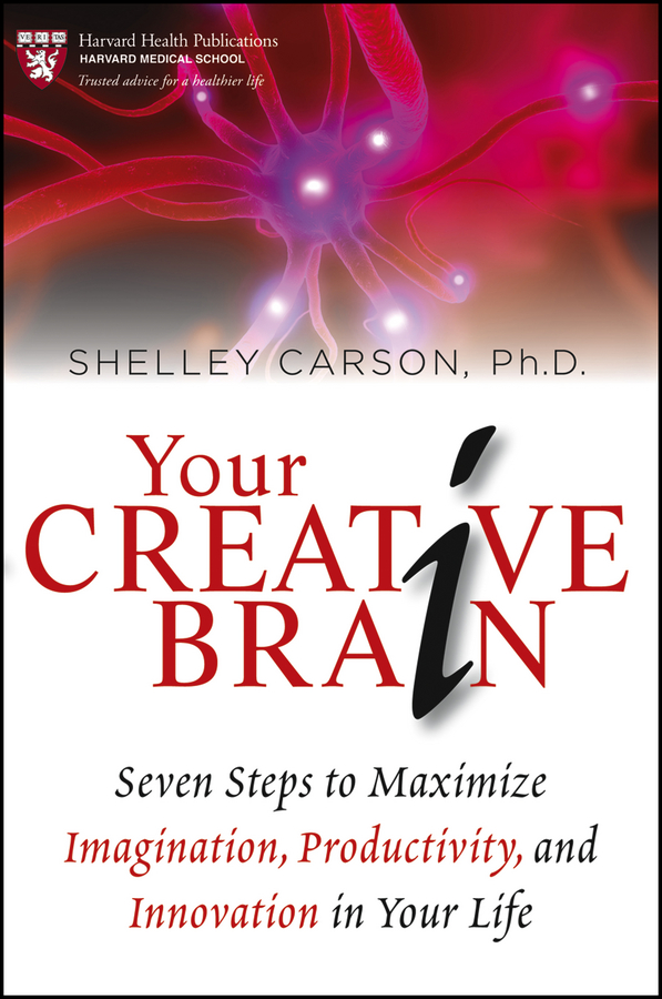 Your Creative Brain By: Shelley Carson
