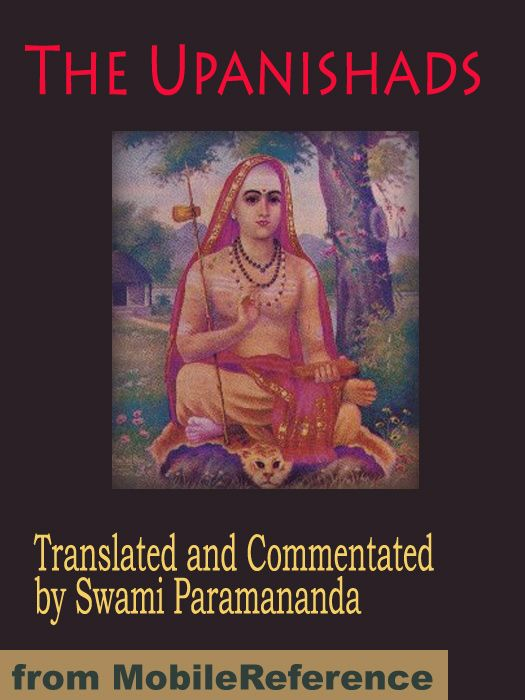 The Upanishads: Translated And Commentated By Swami Paramananda (Mobi Classics)