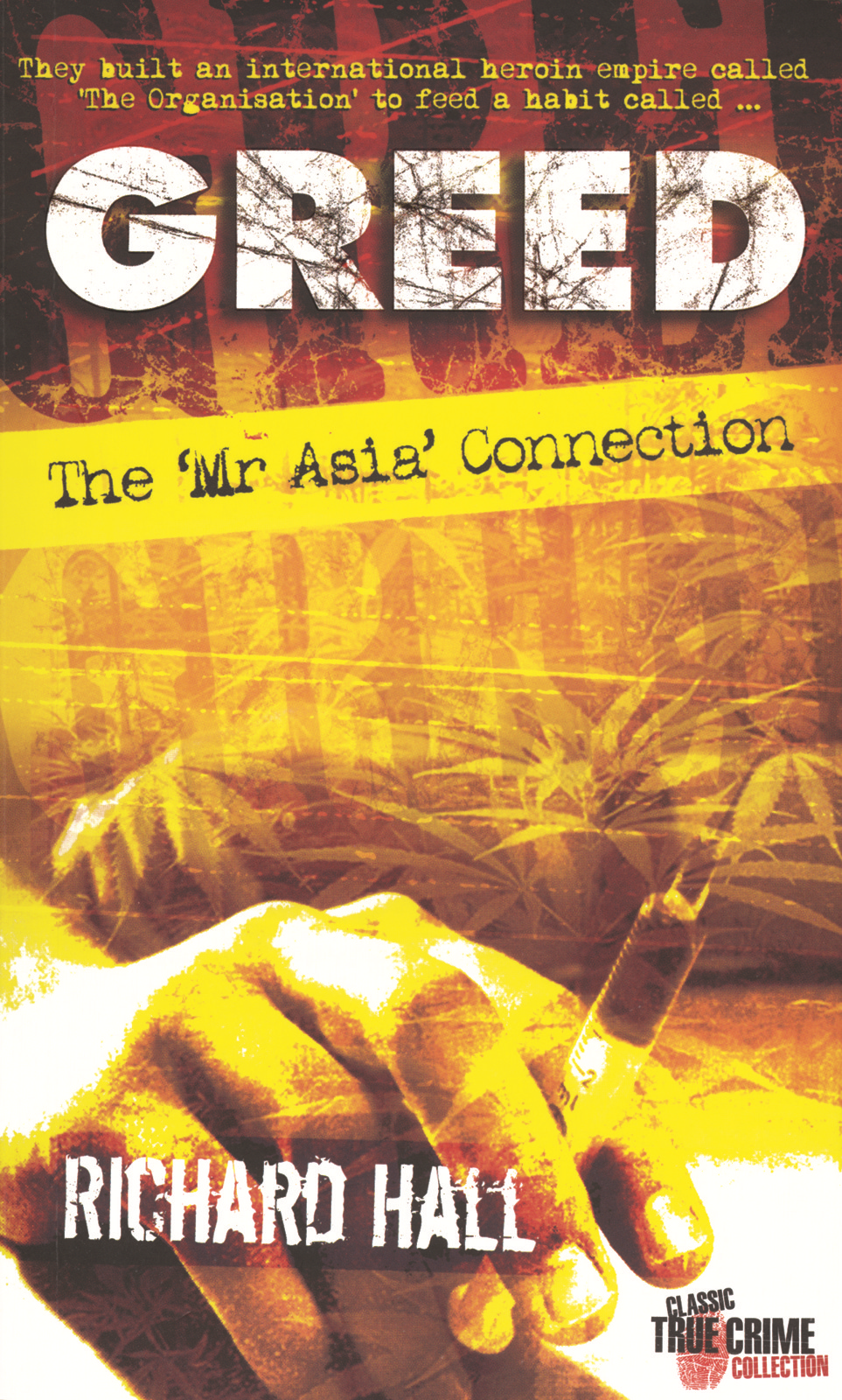 Greed: The 'Mr Asia' Connection By: Richard Hall