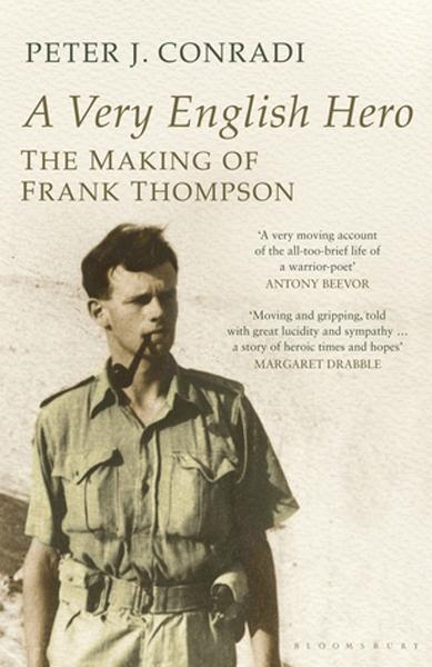 A Very English Hero: The Making of Frank Thompson By: Peter J. Conradi
