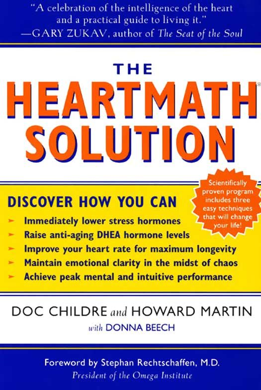 The HeartMath Solution By: Doc Childre,Howard Martin