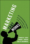 Marketing That Works By: Howard L. Morgan,Leonard M. Lodish,Shellye Archambeau
