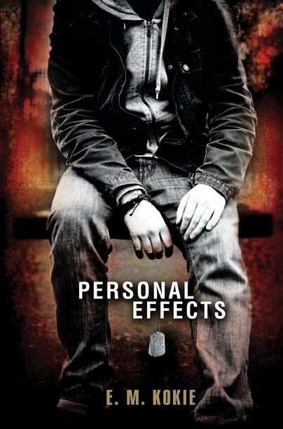 Personal Effects By: E. M. Kokie