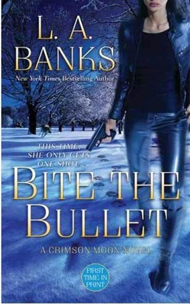 Bite the Bullet By: L. A. Banks