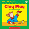 First Little Readers Parent Pack: Clay Play (level C)