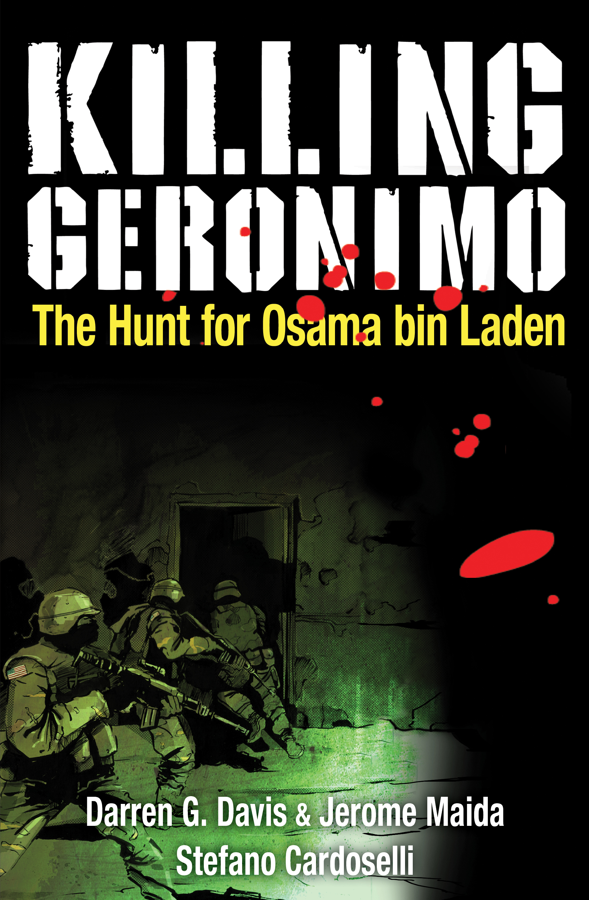 Killing Geronimo The Hunt for Osama bin Laden