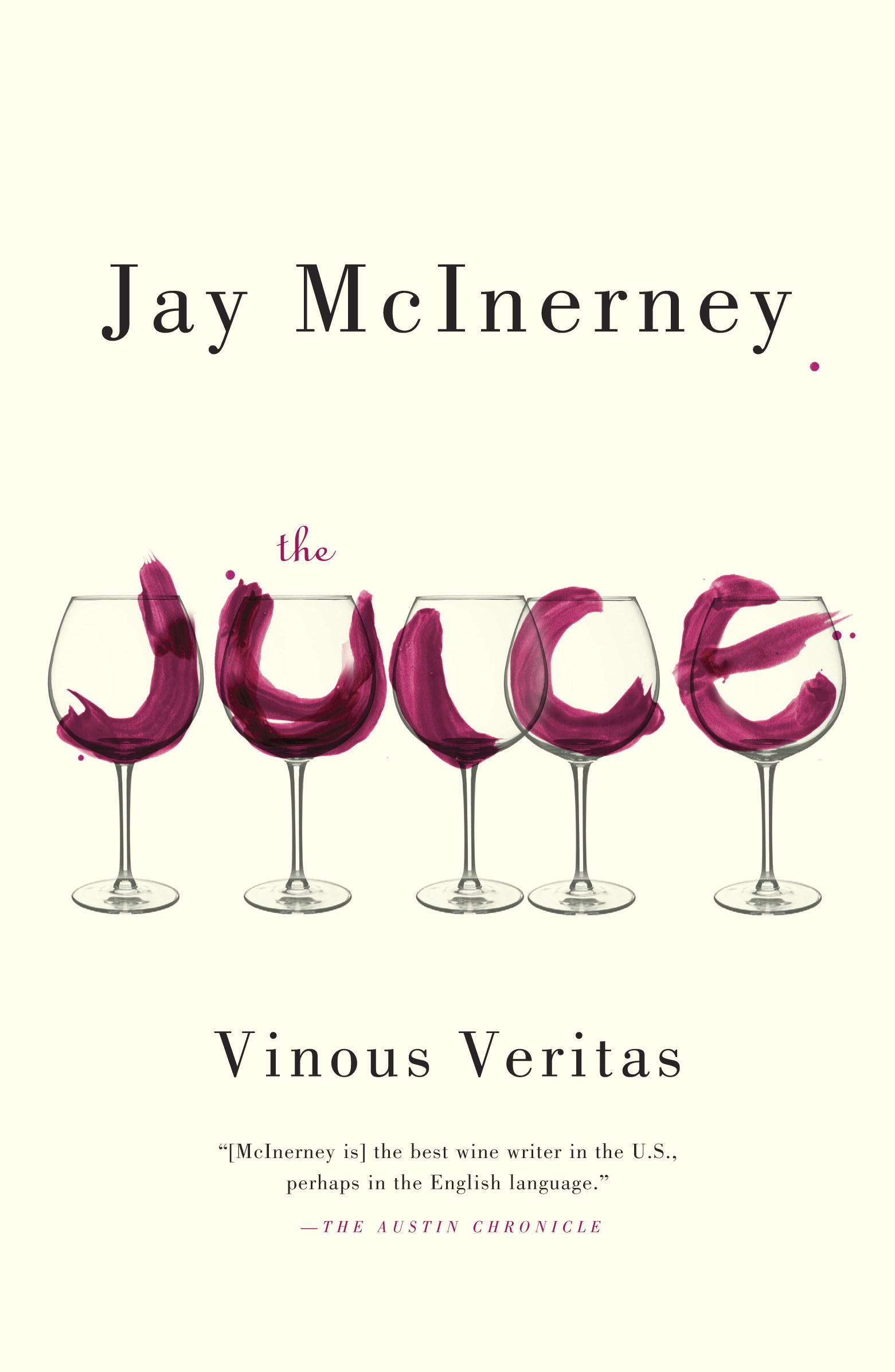 The Juice By: Jay McInerney