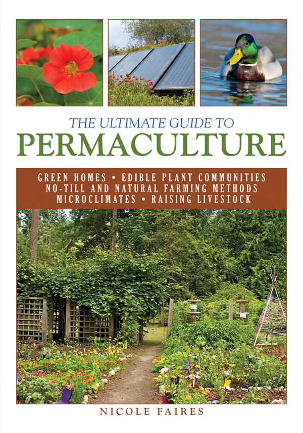 The Ultimate Guide to Permaculture By: Nicole Faires