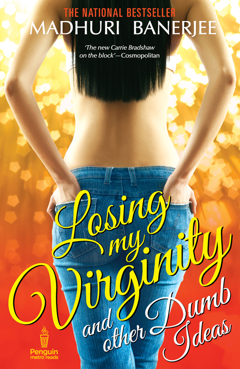 Losing My Virginity and Other Dumb Ideas By: Madhuri Banerjee