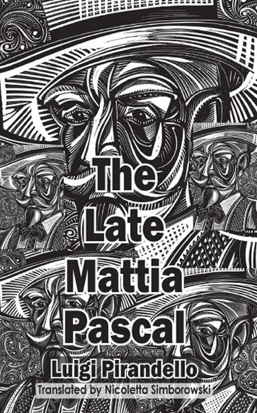 The Late Mattia Pascal By: Luigi Pirandello