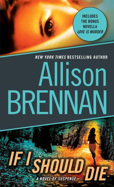 If I Should Die: A Novel of Suspense By: Allison Brennan