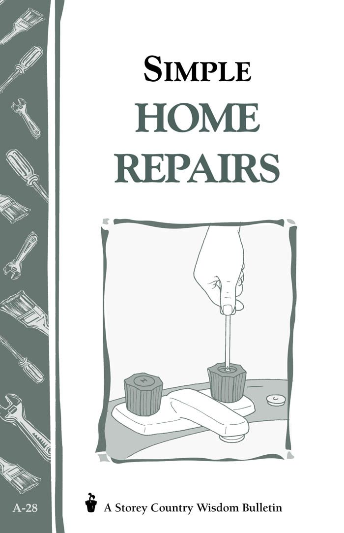 Simple Home Repairs By: Storey Publishing, LLC