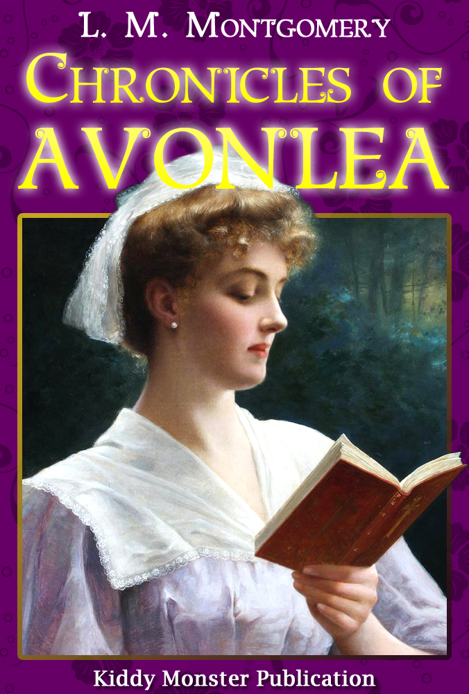 Lucy Maud Montgomery - Chronicles of Avonlea By L. M. Montgomery