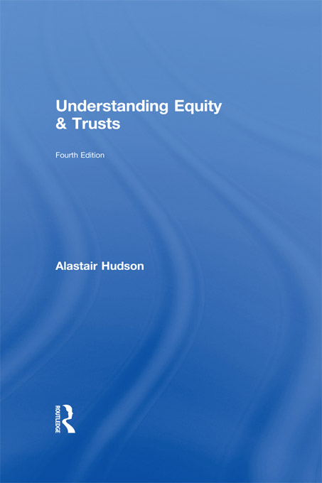 Understanding Equity & Trusts By: Alastair Hudson