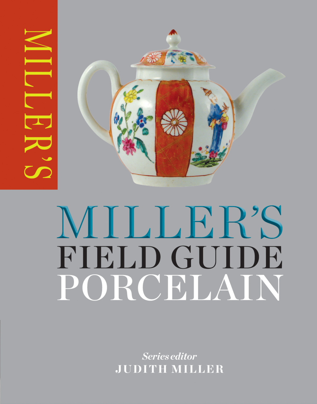 Miller's Field Guide: Porcelain