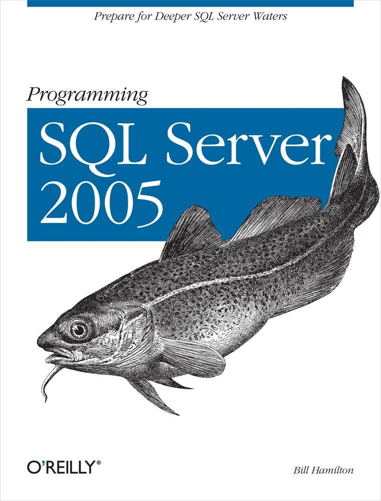 Programming SQL Server 2005 By: Bill Hamilton