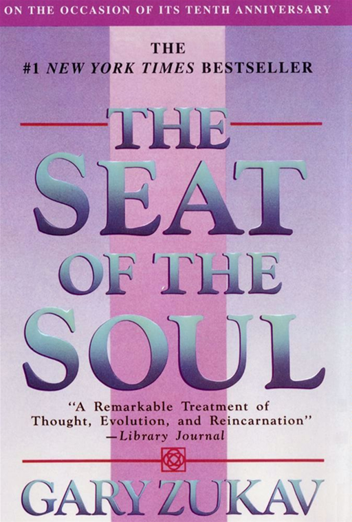 The Seat of the Soul By: Gary Zukav