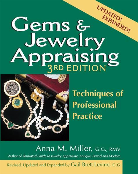 Gems & Jewelry Appraising, 3rd edition: Techniques of Professional Practice