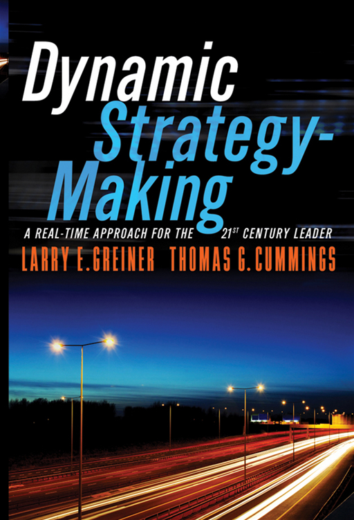 Dynamic Strategy-Making By: Larry E. Greiner,Thomas G. Cummings