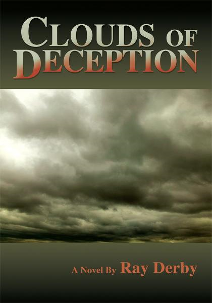 Clouds of Deception By: Ray Derby