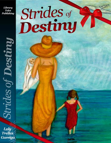 Strides of Destiny By: Loly Garriga