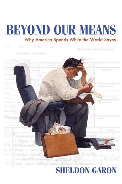 Beyond Our Means By: Sheldon Garon