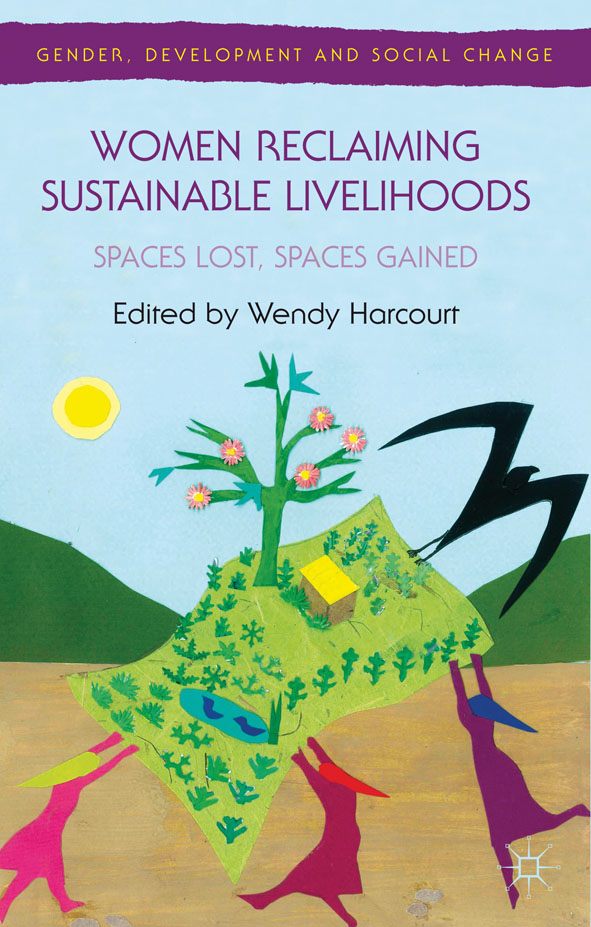 Women Reclaiming Sustainable Livelihoods Spaces Lost,  Spaces Gained