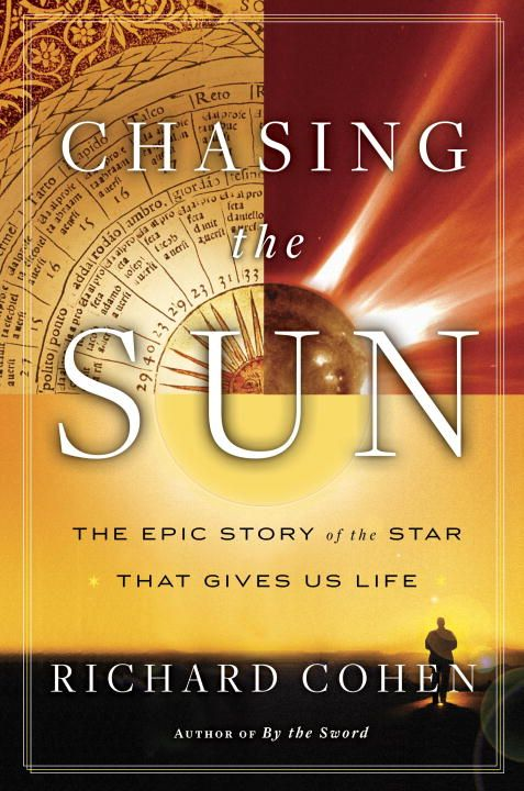 Chasing the Sun By: Richard Cohen