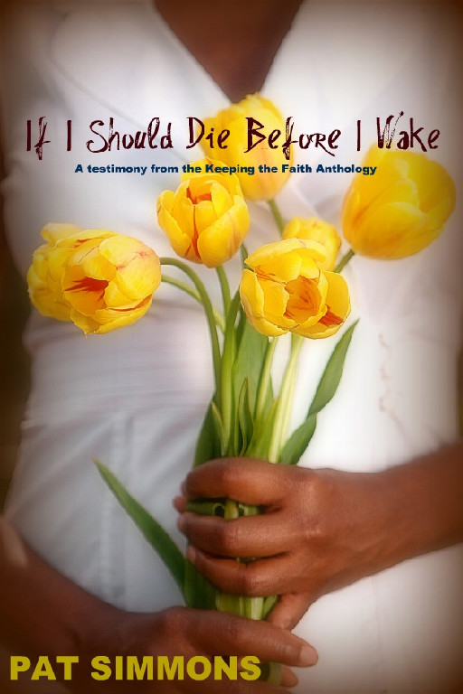 If I Should Die Before I Wake By: Pat Simmons