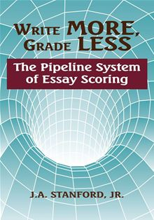 write more grade less the pipeline system of essay scoring Start studying edfl 456: test 2 learn vocabulary, terms, and more with flashcards, games, and other study tools.