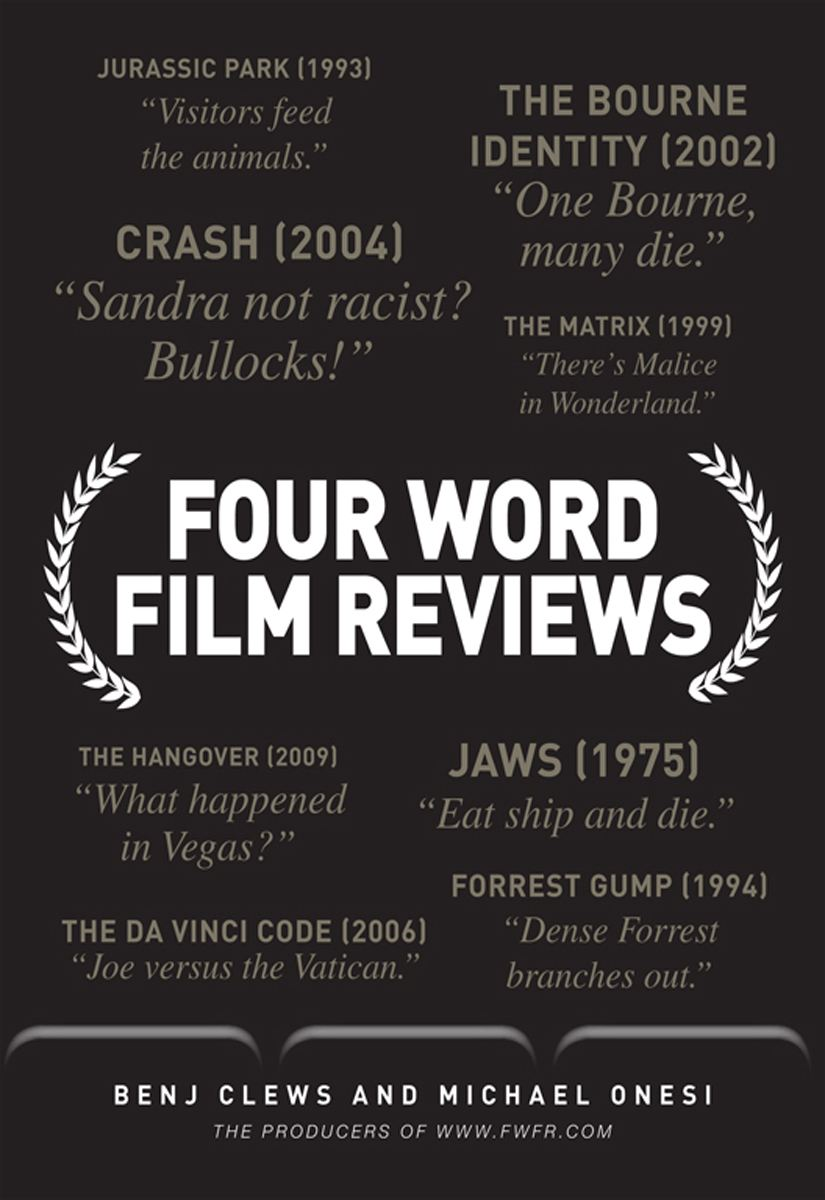 Four Word Film Reviews By: Benj Clews,Michael Onesi