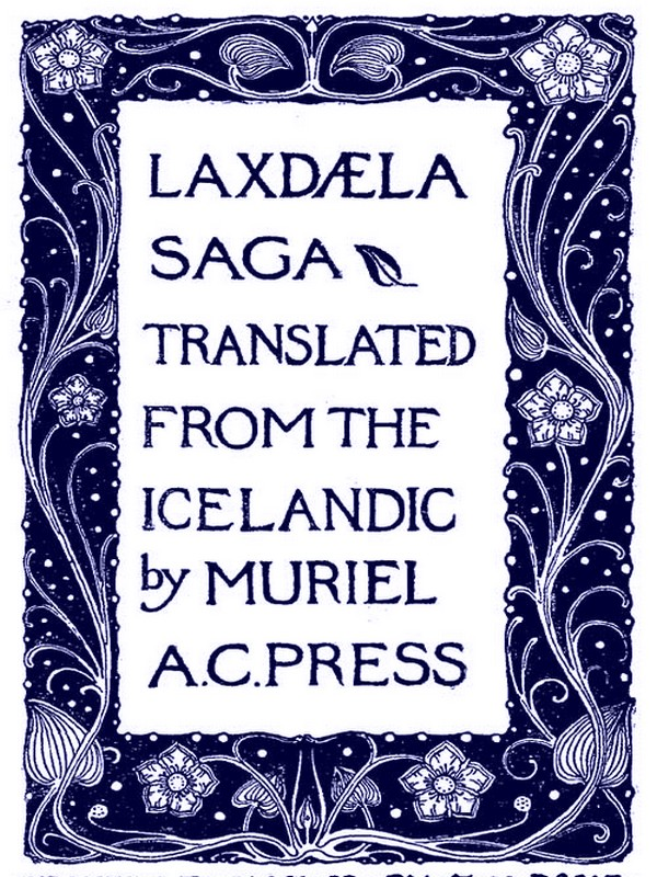 Laxdaela Saga By: Muriel A.C. Press, Translator,Unknown