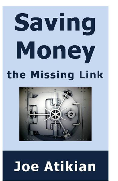 Saving Money: the Missing Link By: Joe Atikian