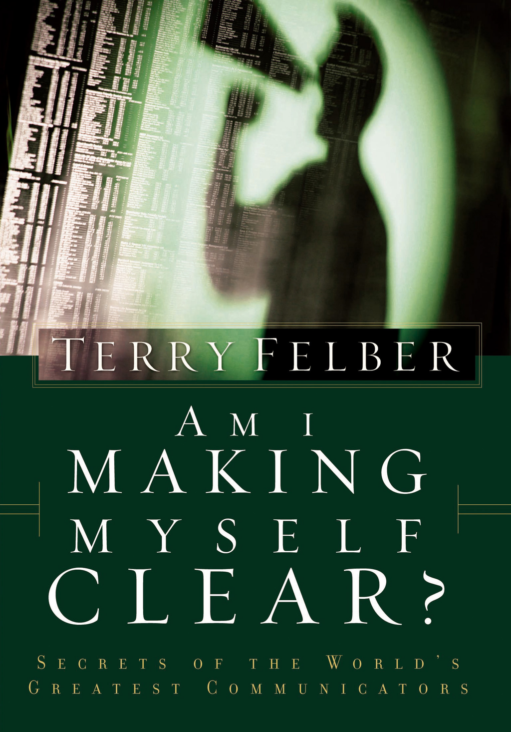Am I Making Myself Clear? By: Terry Felber
