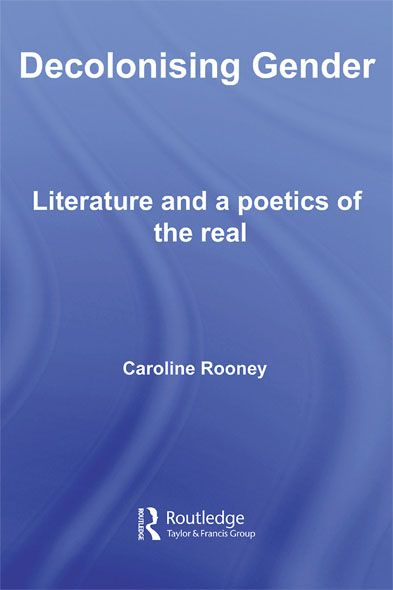Decolonising Gender Literature and a Poetics of the Real