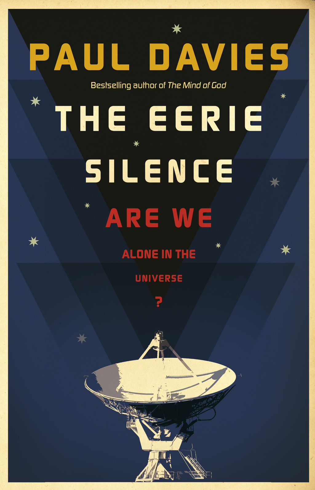 The Eerie Silence Are We Alone in the Universe?
