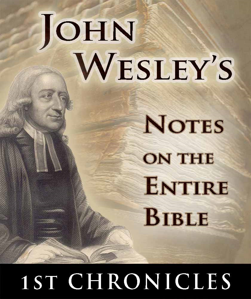 John Wesley's Notes on the Entire Bible-Book of 1st Chronicles