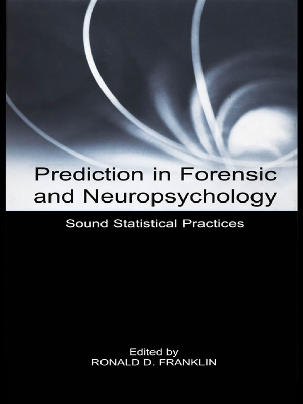 Prediction in Forensic and Neuropsychology Sound Statistical Practices