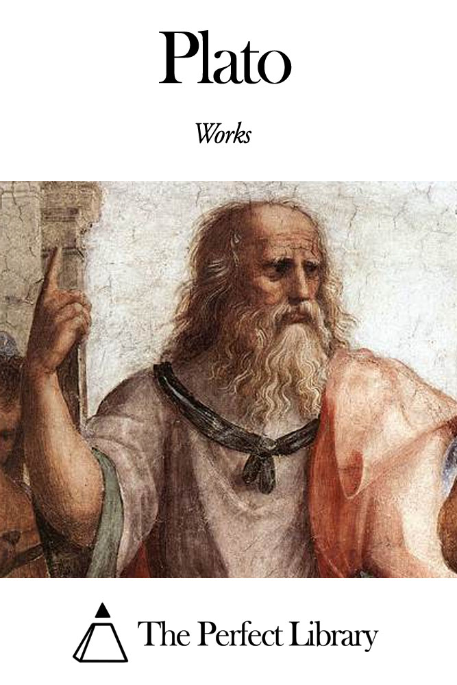 Works of Plato By: Plato