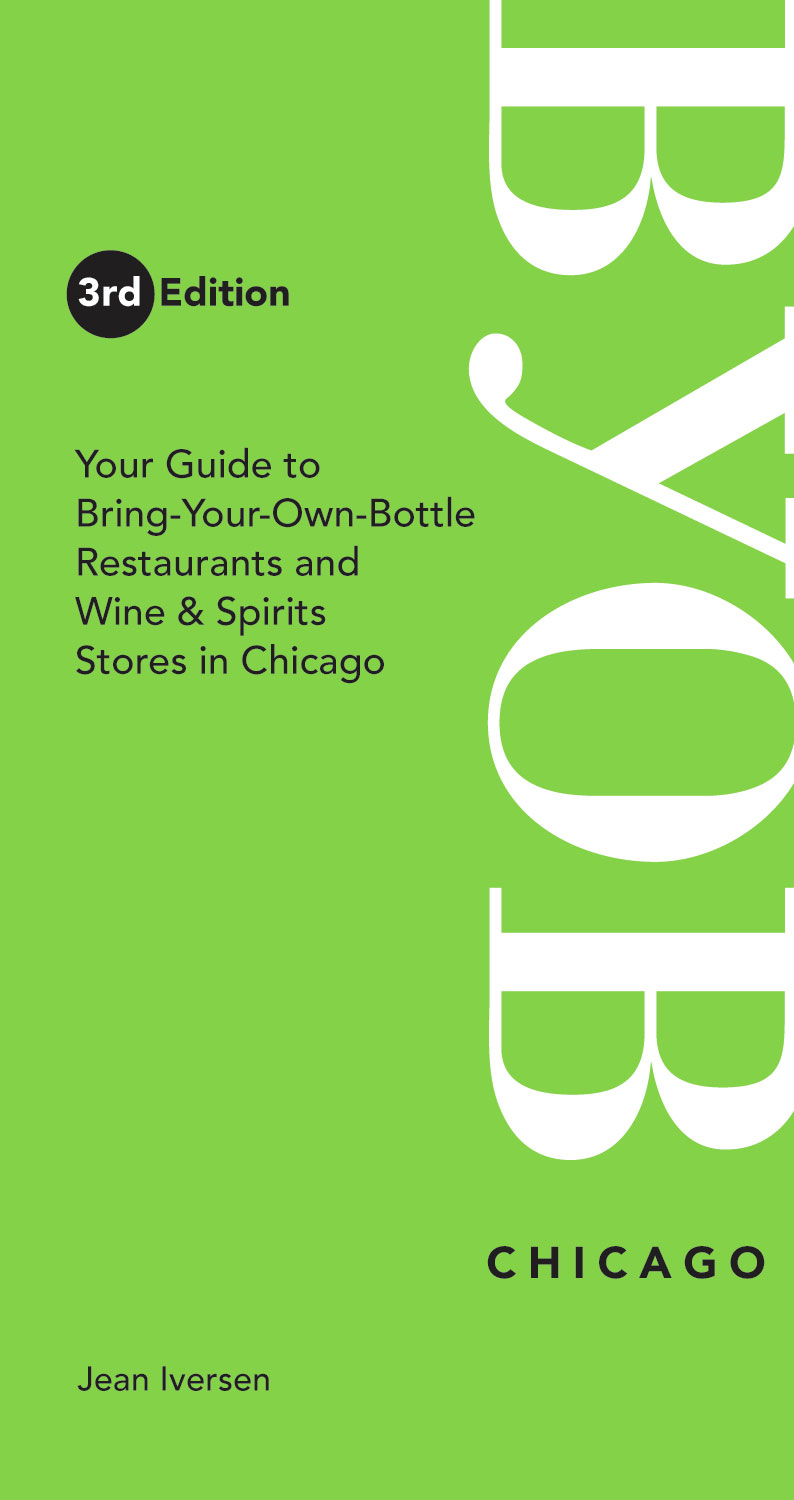BYOB Chicago: Your Guide to Bring-Your-Own-Bottle Restaurants and Wine & Spirits Stores in Chicago