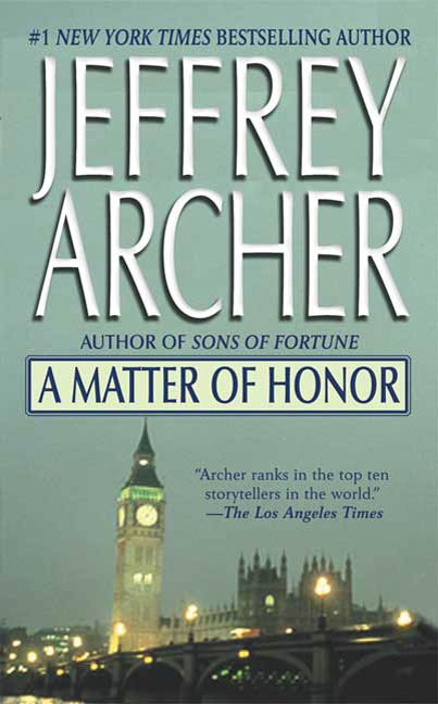 A Matter of Honor By: Jeffrey Archer