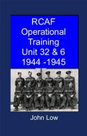 online magazine -  RCAF Operational Training Unit 32 & 6 1944: 1945