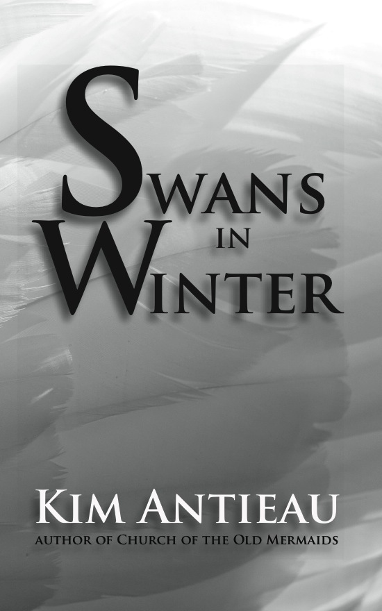 Swans in Winter By: Kim Antieau
