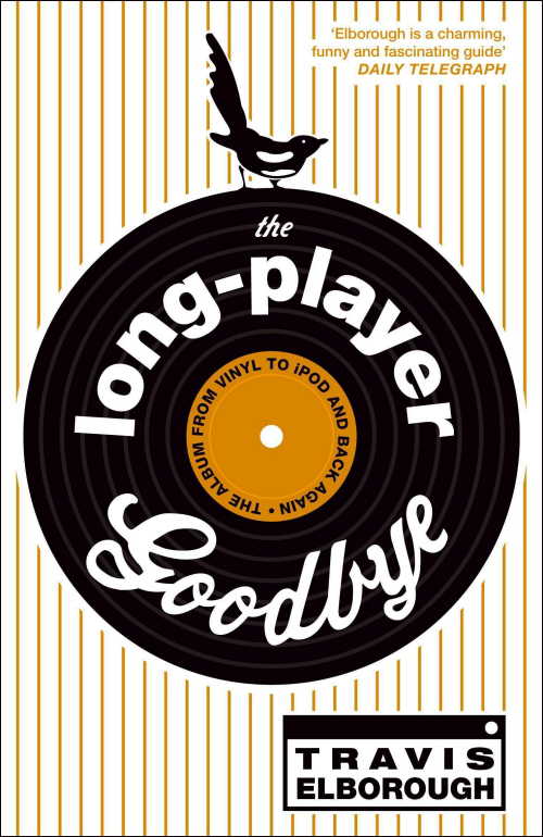 The Long-Player Goodbye The album from vinyl to iPod and back again