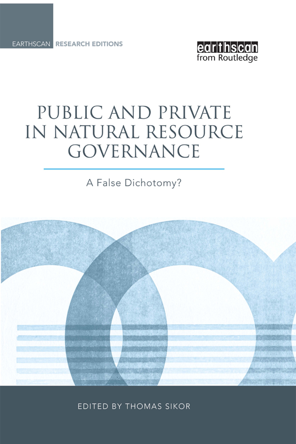 Public and Private in Natural Resource Governance A False Dichotomy?
