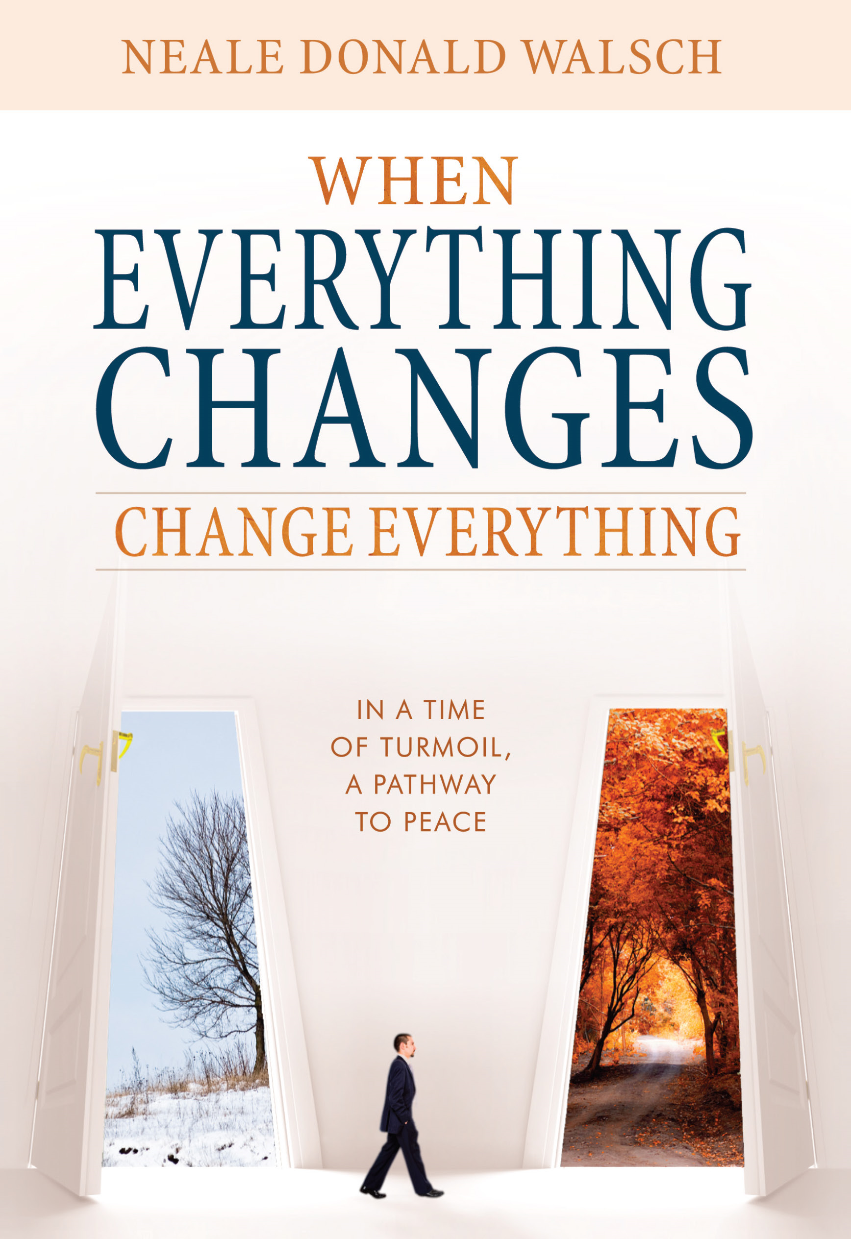 When Everything Changes,  Change Everything In a Time of Turmoil,  A Pathway to Peace
